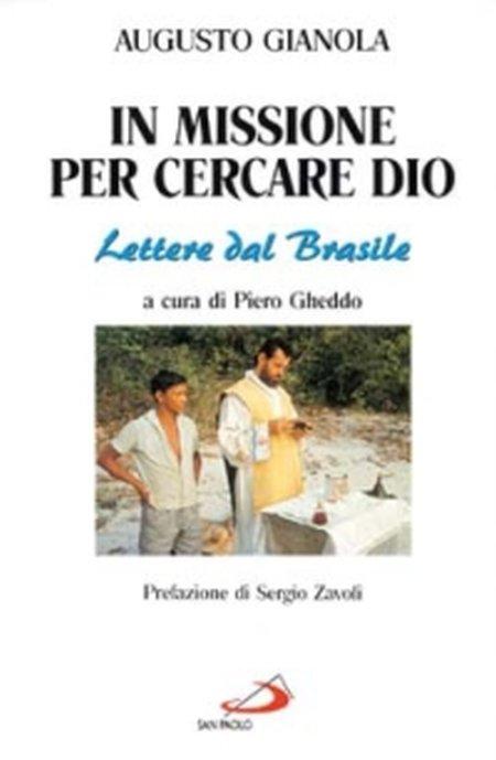 In missione per cercare Dio. Lettere dal Brasile.
