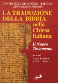 La Traduzione della Bibbia nella Chiesa Italiana. Vol. 1: il Nuovo Testamento