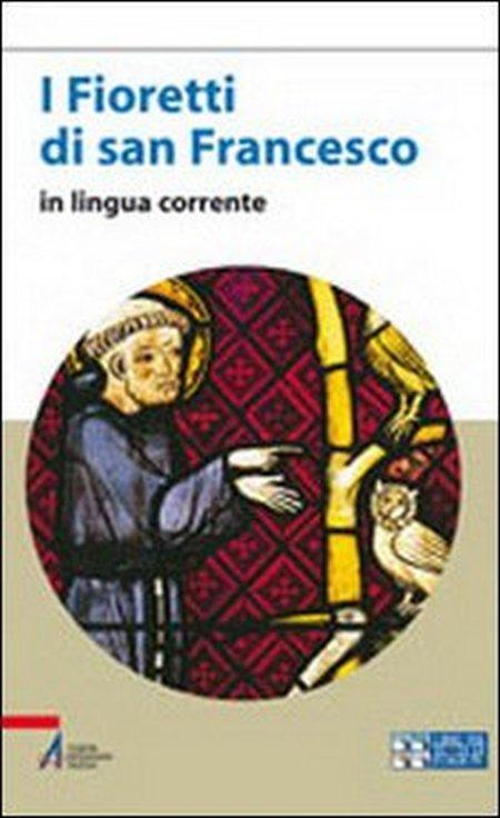 I Fioretti di San Francesco. Versione in Lingua Corrente. Ediz. A Caratteri Grandi.