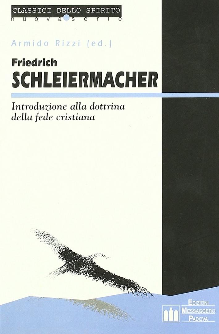 Friedrich Schleiermacherr. Introduzione alla dottrina della fede cristiana.