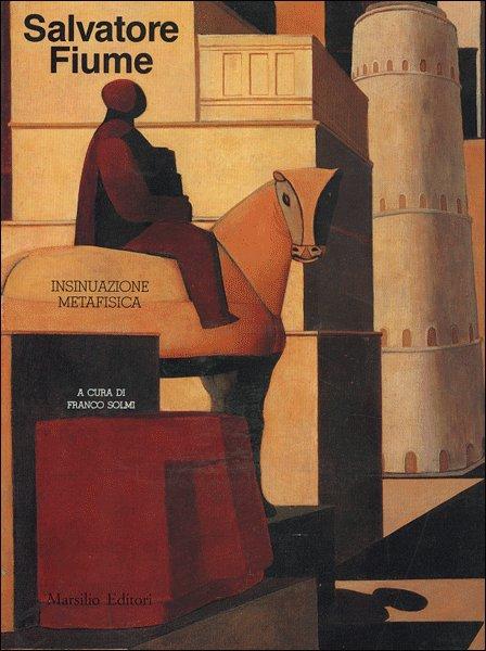 Salvatore Fiume. Insinuazione metafisica. Catalogo della mostra (Venezia, settembre 1989).
