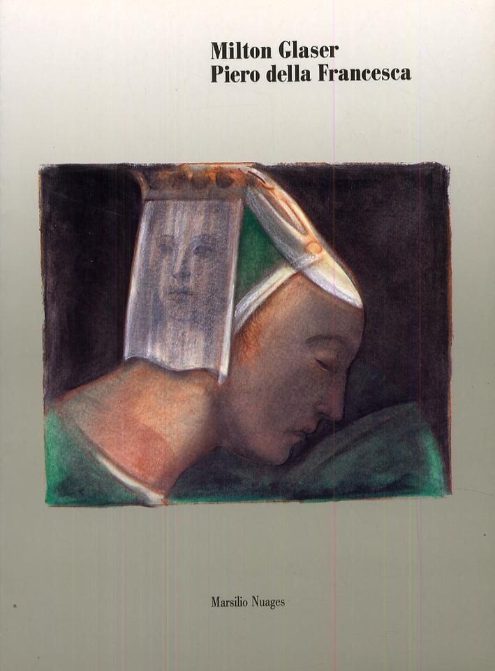 Milton Glaser. Piero della Francesca.