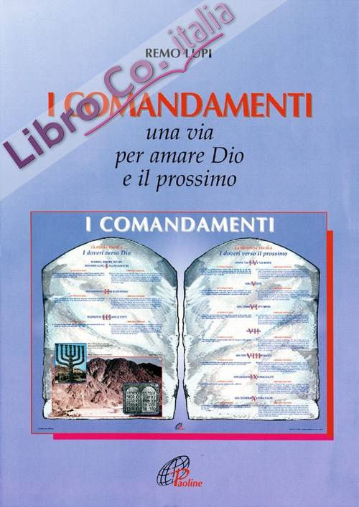 I comandamenti. Una via per amare Dio e il prossimo