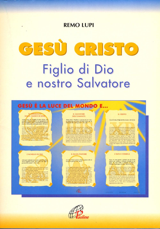 Gesù Cristo figlio di Dio e nostro salvatore