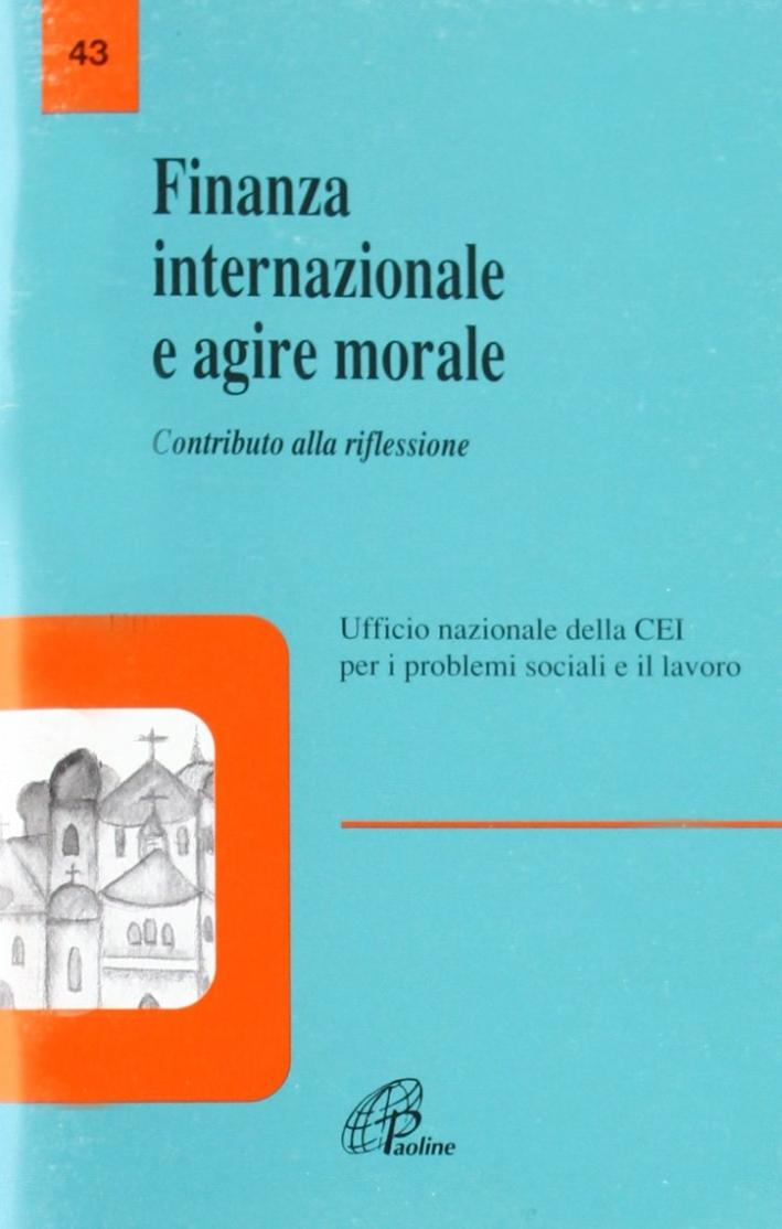 Finanza internazionale e agire morale. Contributo alla riflessione