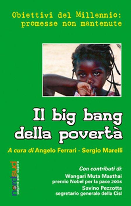 Il big bang della povertà. Obiettivi del millennio: promesse non mantenute