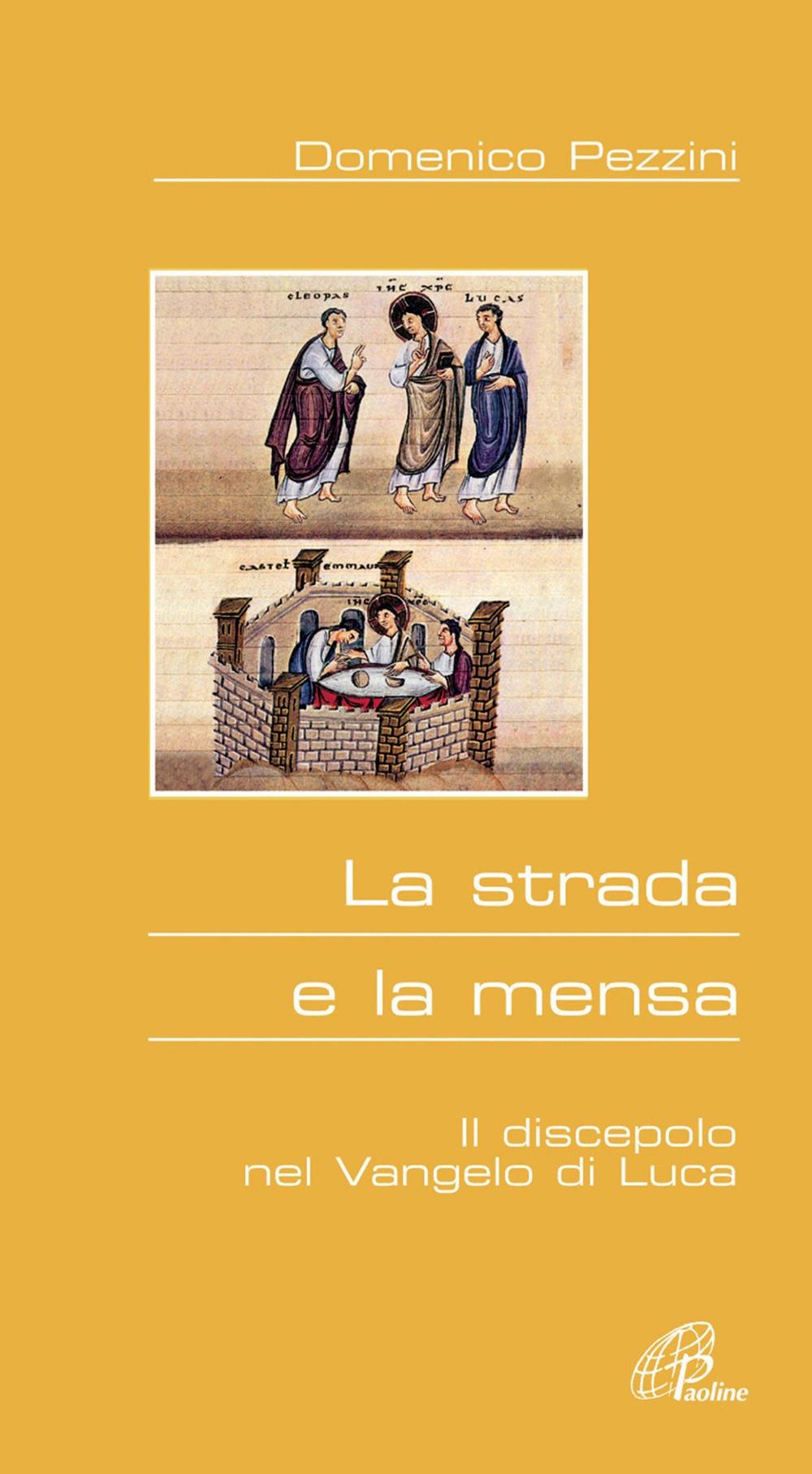 La strada e la mensa. Il discepolo nel Vangelo di Luca