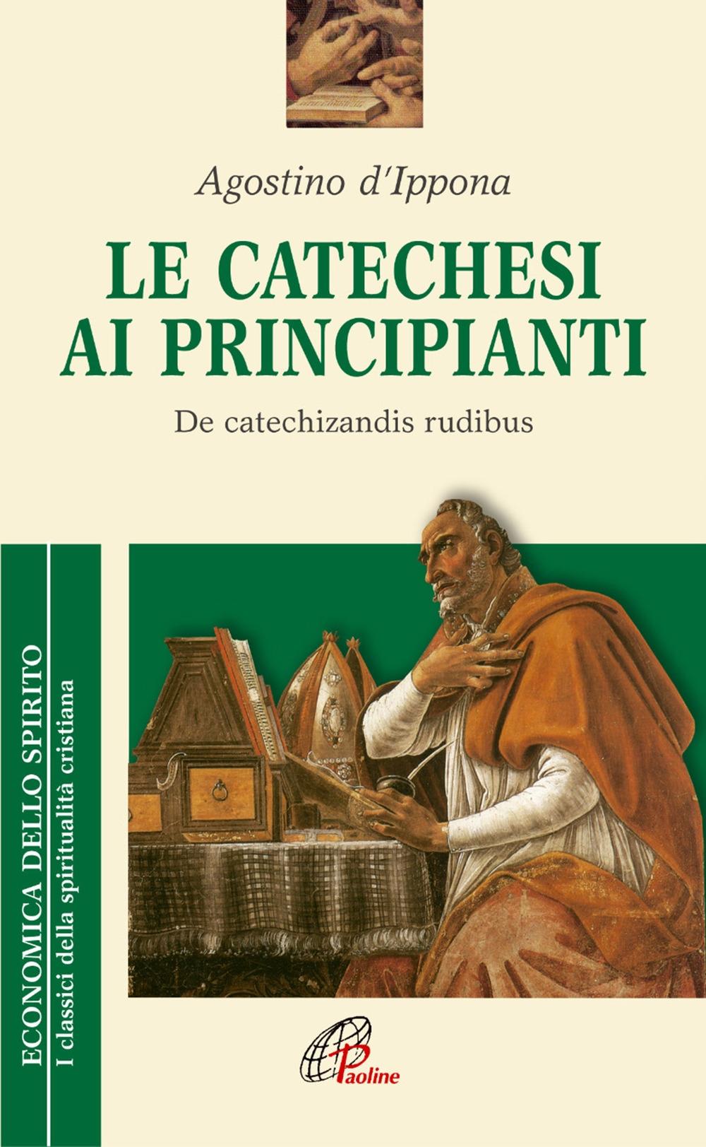 La catechesi ai principianti. De catechizandis rudibus