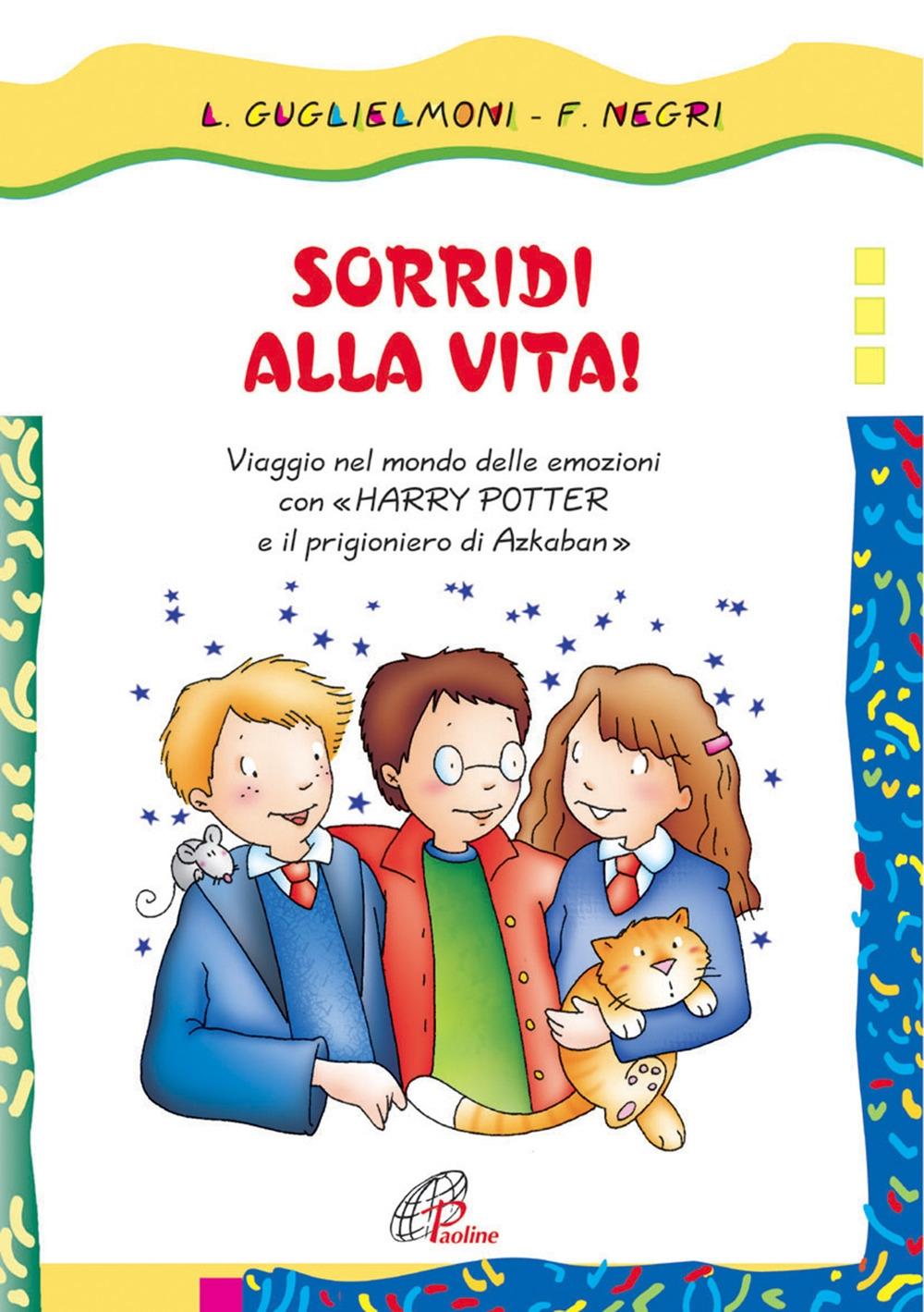Sorridi alla vita! Viaggio nel mondo delle emozioni con Harry Potter e il prigioniero di Azkaban