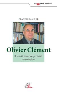Olivier Clément. Il suo itinerario spirituale e teologico