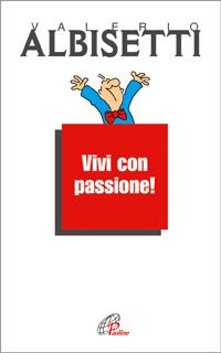 Vivi con Passione!