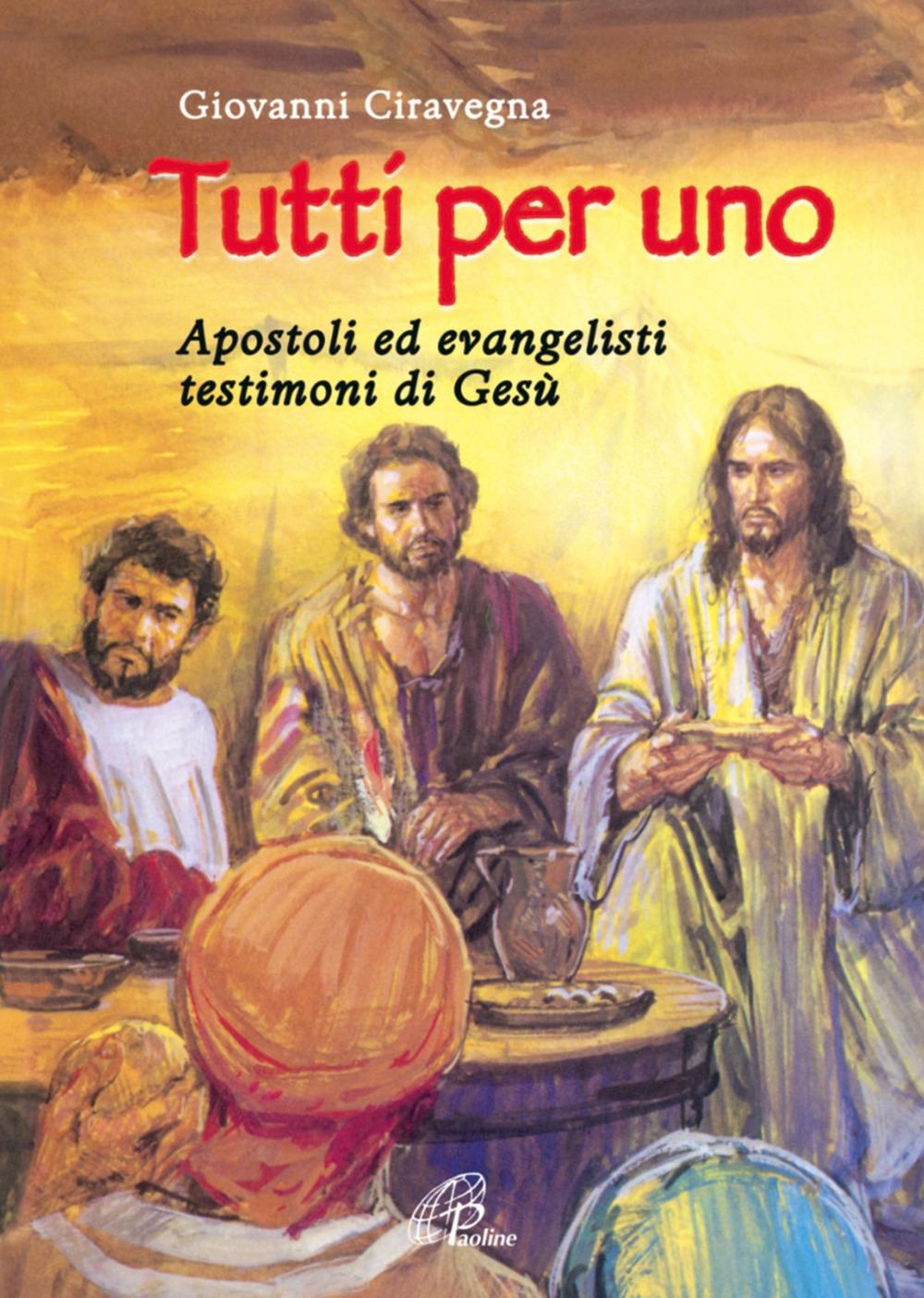 Tutti per uno. Apostoli ed evangelisti testimoni di Gesù