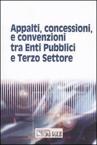 Appalti, concessioni, e convenzioni tra enti pubblici e terzo settore
