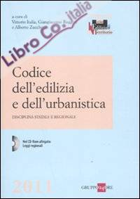 Codice dell'Edilizia e dell'Urbanistica. Disciplina Statale e Regionale. con CD-ROM