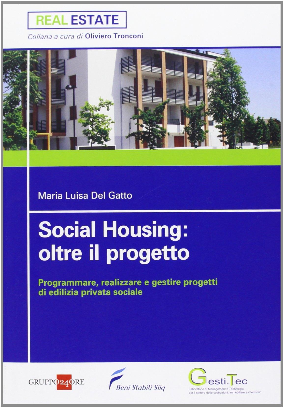 Social housing: oltre il progetto. Programmare, realizzare e gestire progetti di edilizia privata sociale