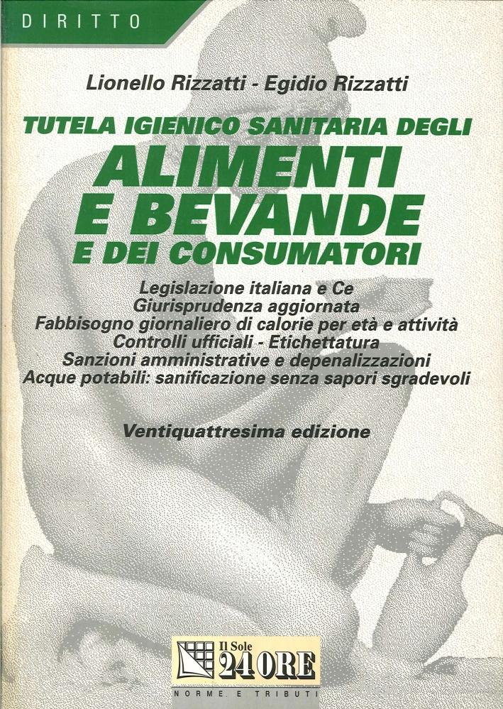 Tutela Igienico-Sanitaria degli Alimenti e Bevande e dei Consumatori. (Ventiquattresima Edizione)