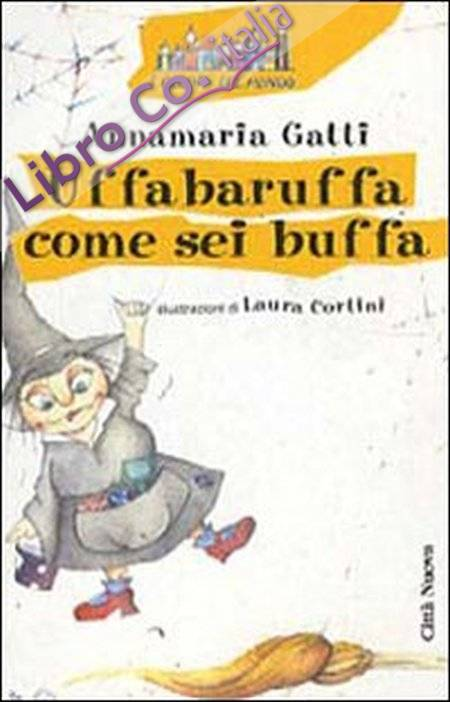 Uffabaruffa come sei buffa. Ediz. illustrata