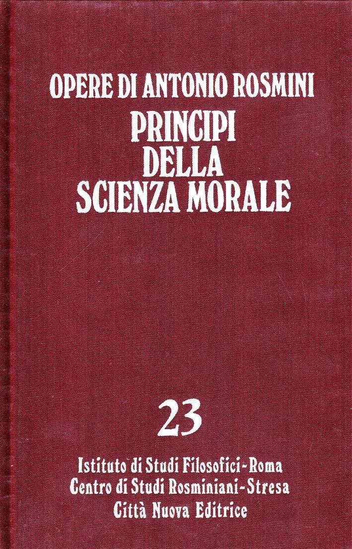 Opere. Vol. 23: Principi della Scienza Morale.