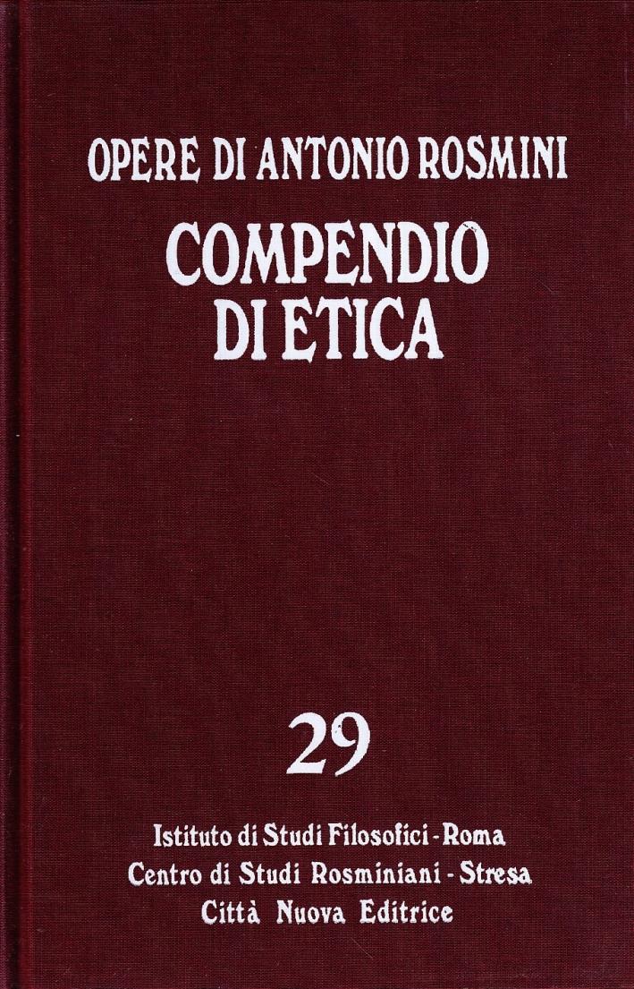 Opere. Vol. 29: Compendio di etica e breve storia di essa