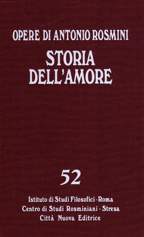 Opere. Vol. 52: Storia dell'amore