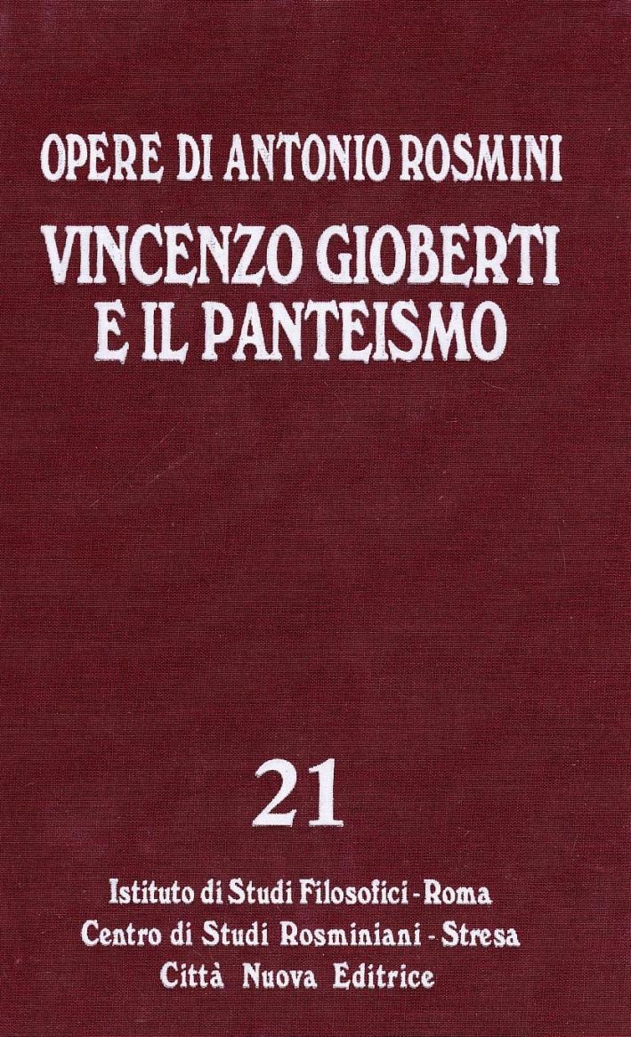 Opere. Vol. 21: Vincenzo Gioberti e il Panteismo