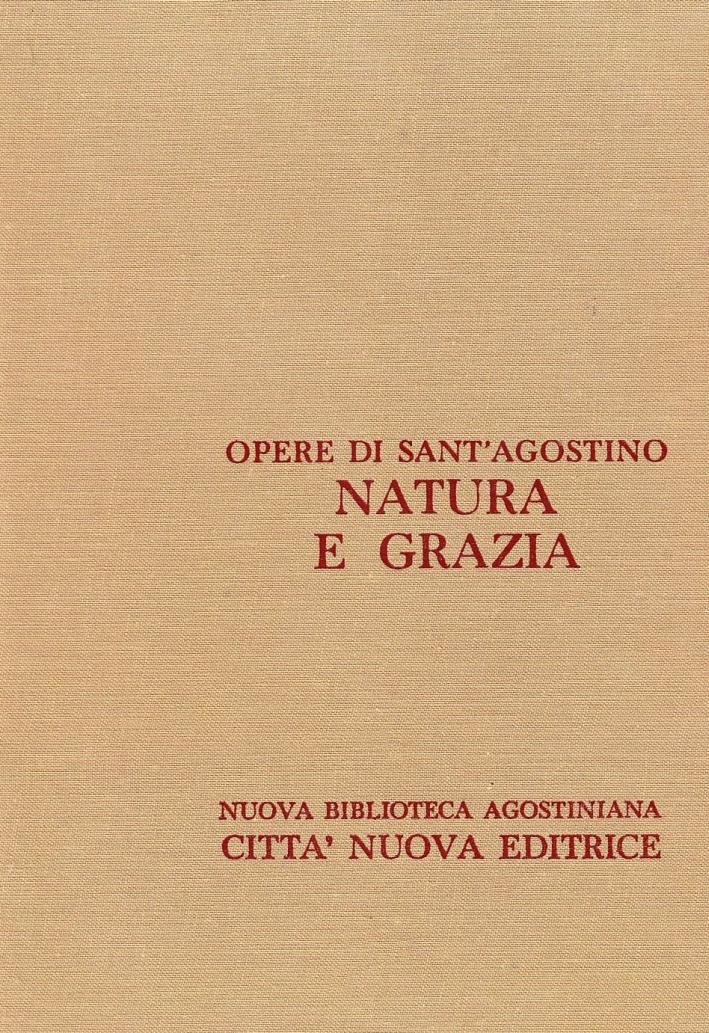 Opera Omnia. Vol. 17/1: Natura e Grazia. Il Castigo e il Perdono dei Peccati ed il Battesimo dei Bambini, lo Spirito e la lettera, la Natura e la Grazia....