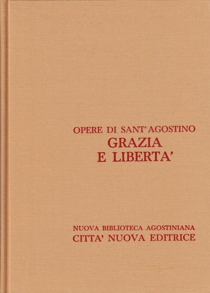 Opera Omnia. Vol. 20: Grazia e Libertà.