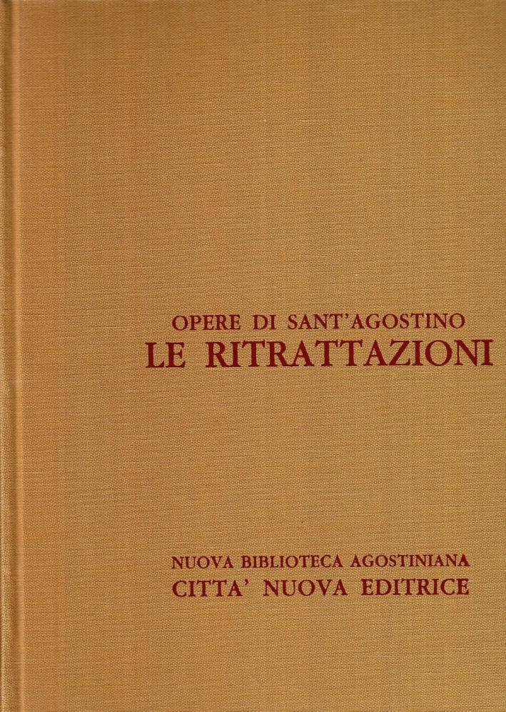 Opera Omnia. Vol. 2: le Ritrattazioni.
