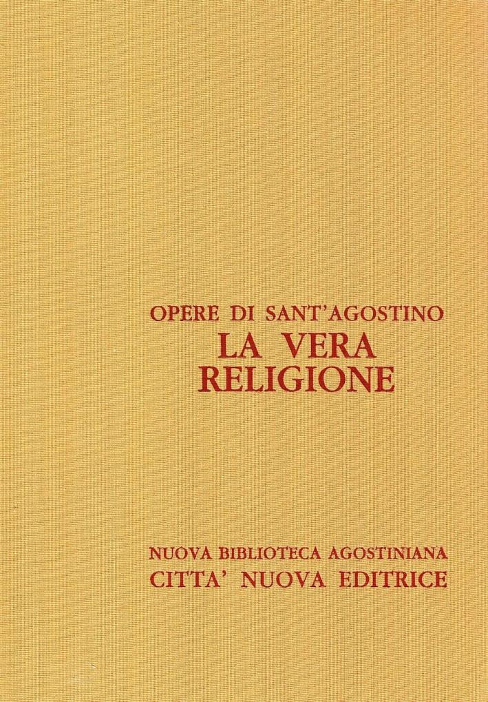 Opera Omnia. Vol. 6/1: la Vera Religione.