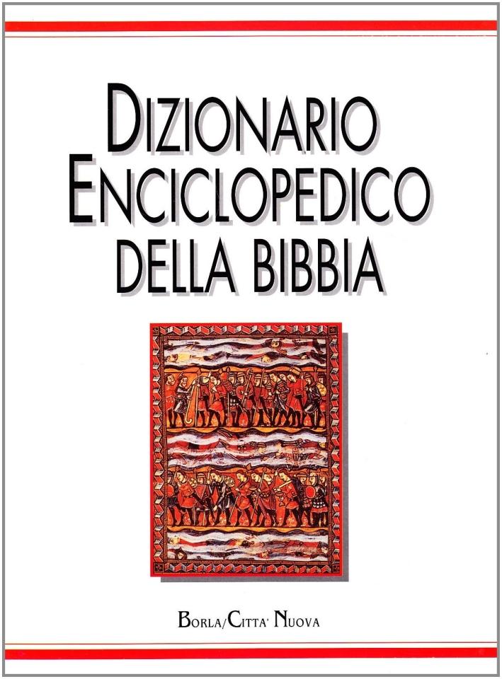 Dizionario enciclopedico della Bibbia.