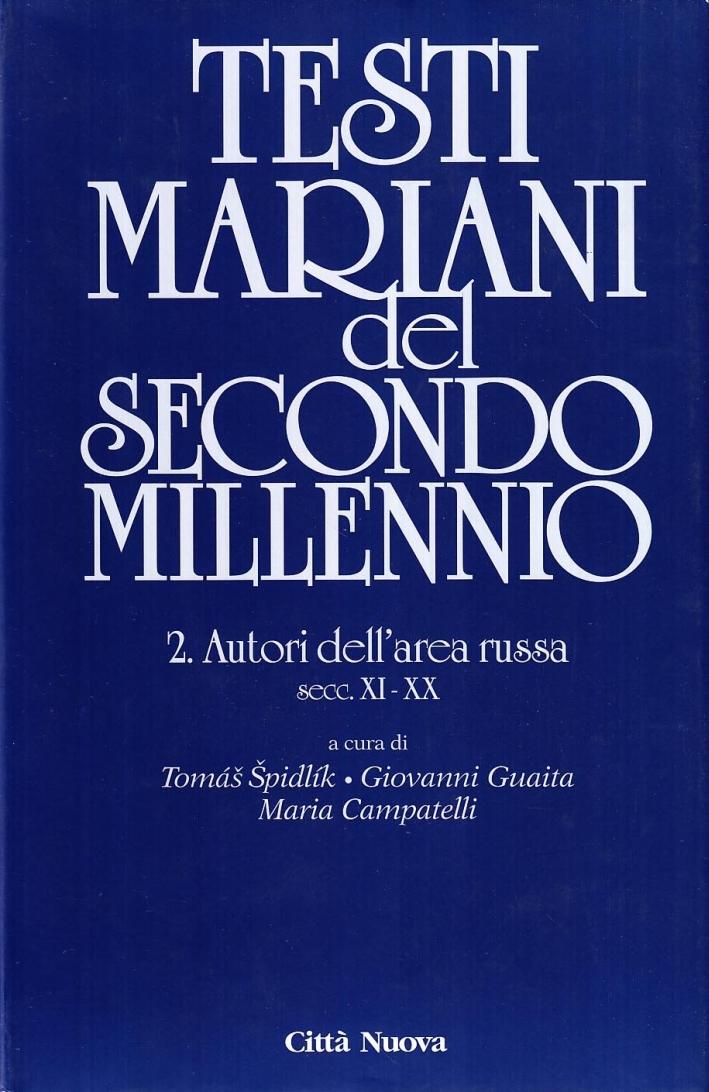 Testi Mariani del Secondo Millennio XX. Vol. 2: Autori dell'Area Russa Secc. XI-XX