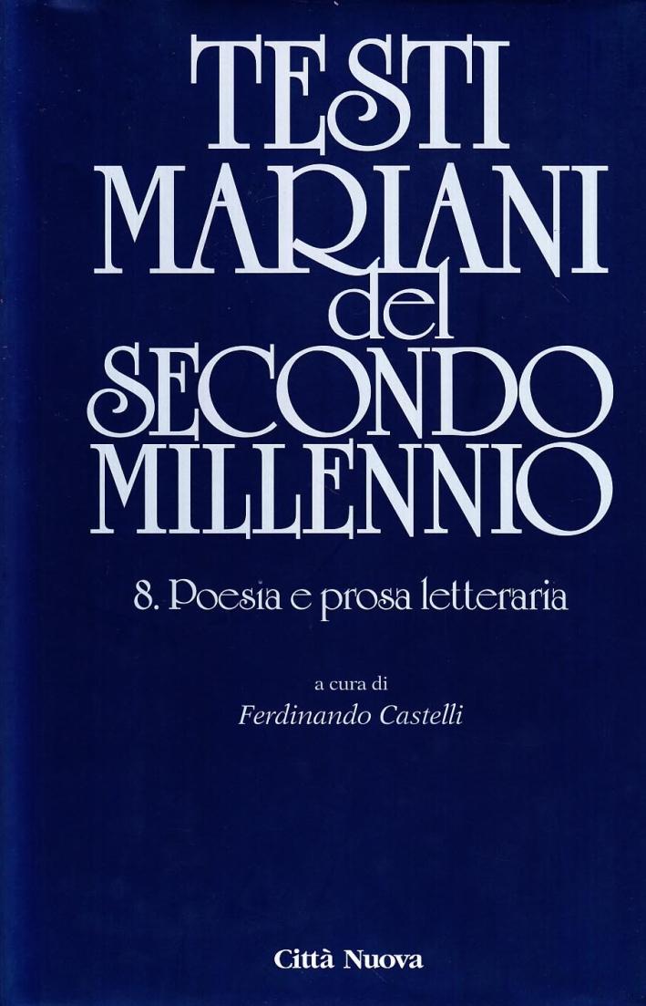 Testi Mariani del Secondo Millennio. Vol. 8: Poesia e Prosa Letteraria