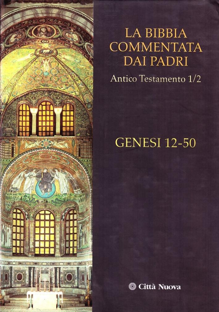 La Bibbia Commentata dai Padri. Antico Testamento. Vol. 1/2: Genesi 12-50