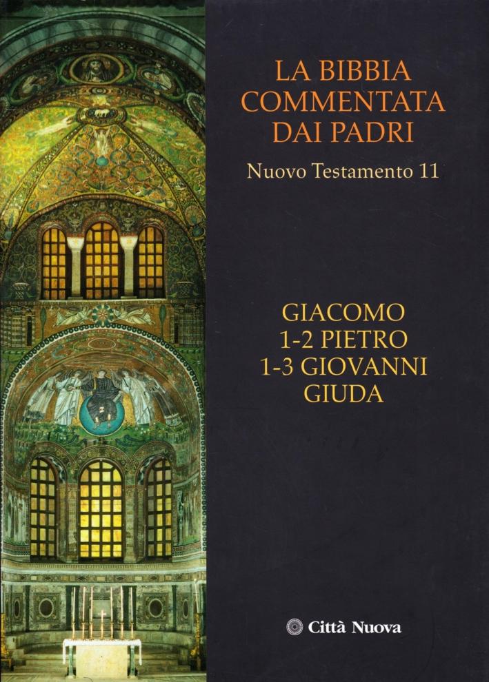 La Bibbia Commentata dai Padri. Nuovo Testamento. Vol. 11: Giacomo, Pietro 1-2, Giovanni 1-3, Giuda