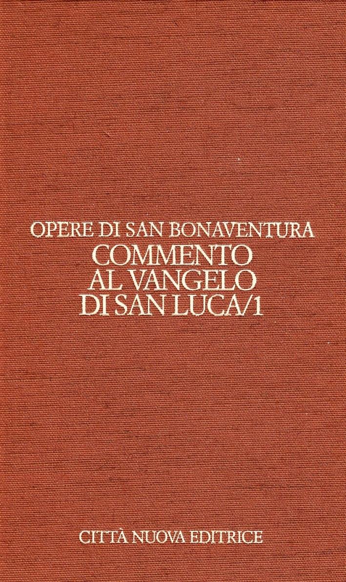Opere. Vol. 9/1: Commento al Vangelo di san Luca