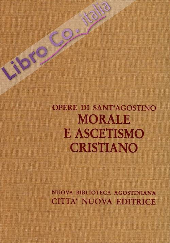 Opera Omnia. Vol. 7/2: Morale e Ascetismo Cristiano