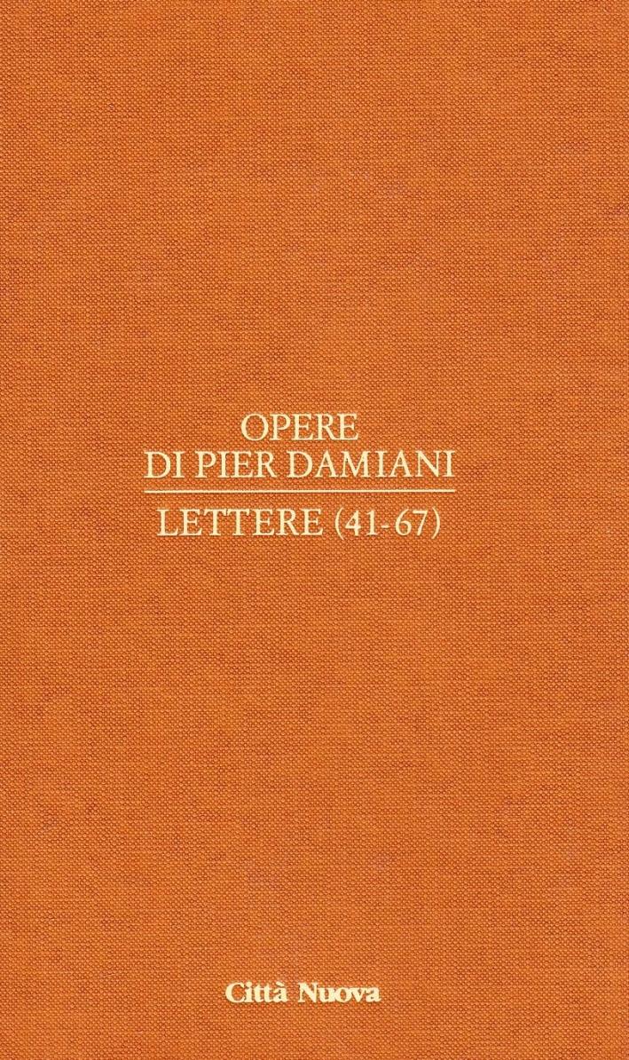 Opere. Vol. 1/3: Lettere (41-67).