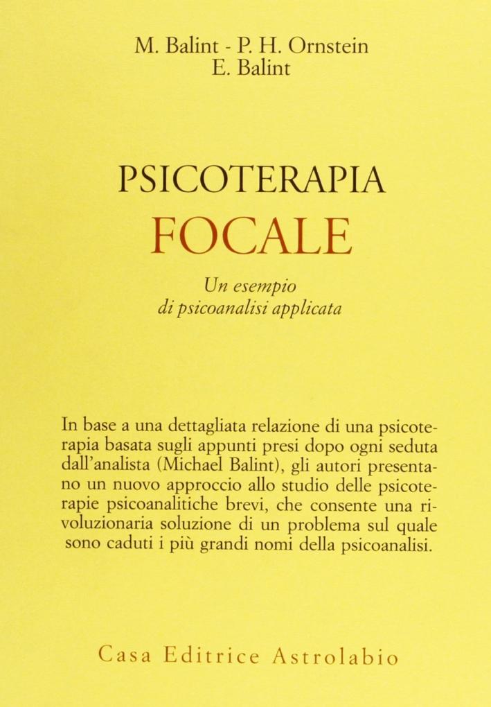 Psicoterapia focale. Un esempio di psicoanalisi applicata.