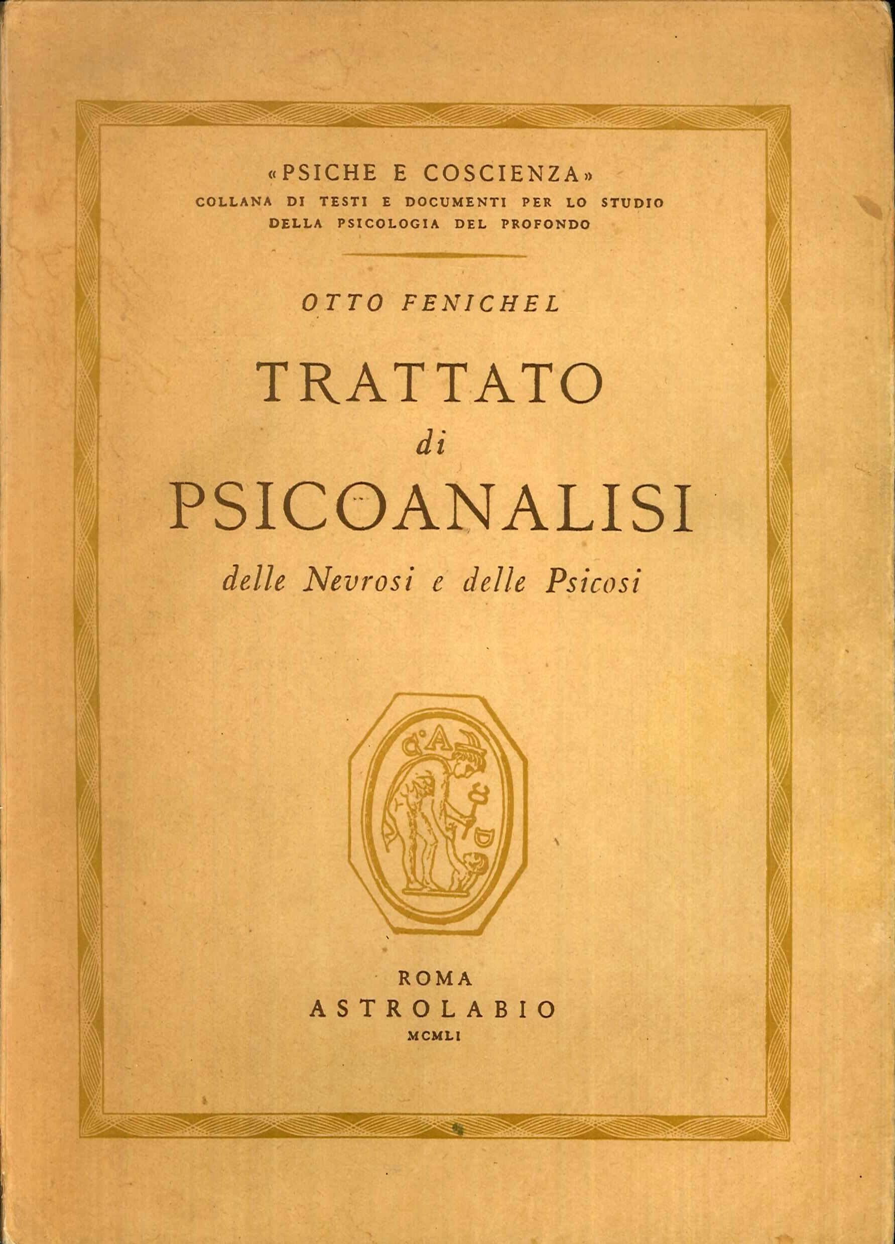 Trattato di psicoanalisi. Delle nevrosi e delle psicosi.