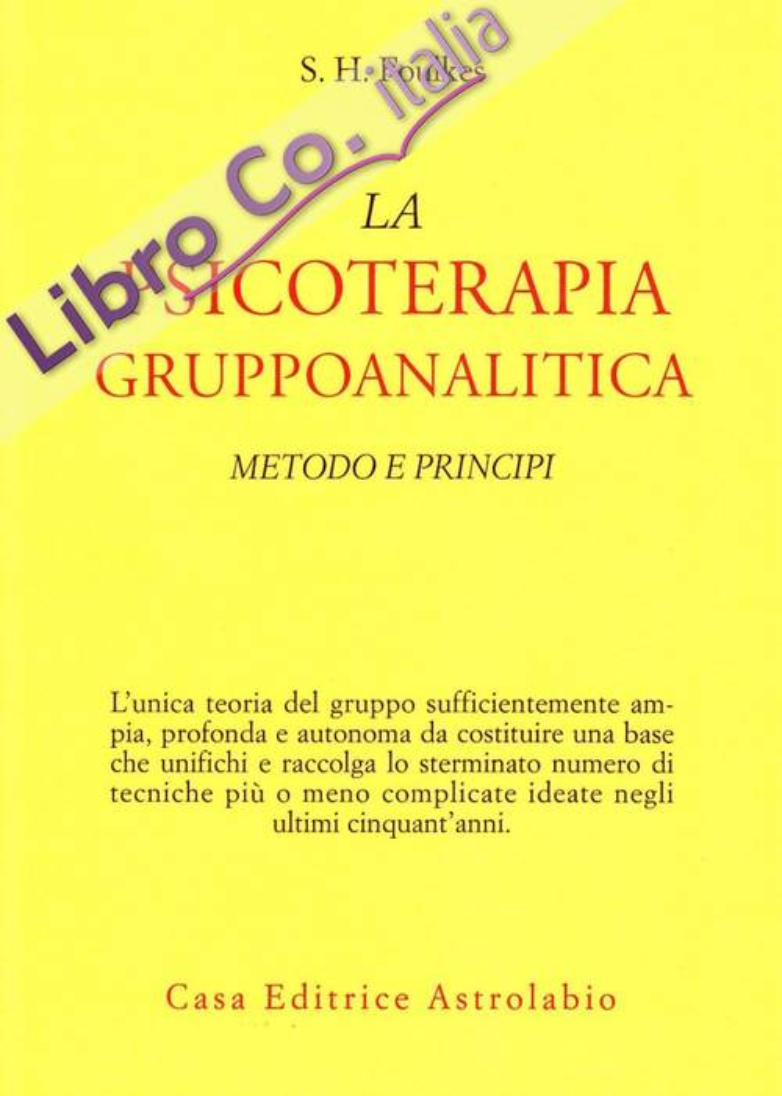 Psicoterapia gruppoanalitica. Metodi e principi.