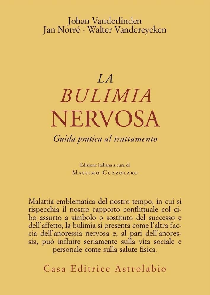 La bulimia nervosa. Guida pratica al trattamento.