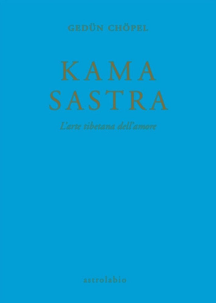 Kama sastra. L'arte tibetana dell'amore.