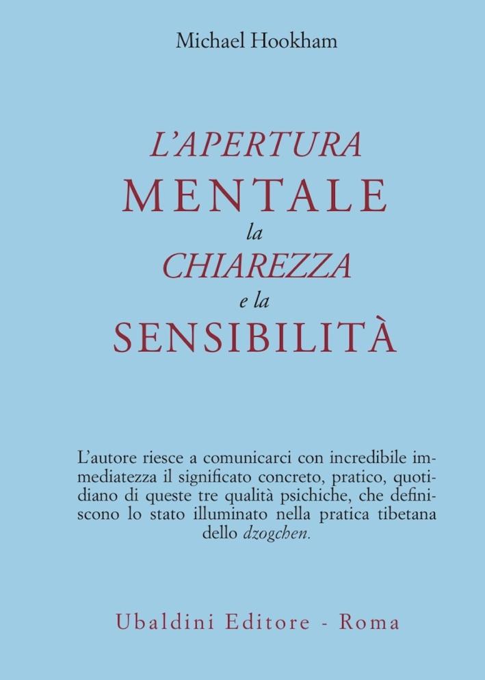 L'apertura mentale, la chiarezza e la sensibilità.