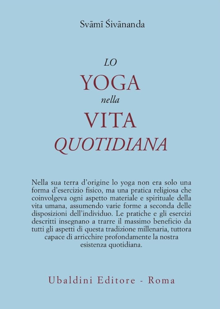 Lo yoga nella vita quotidiana.