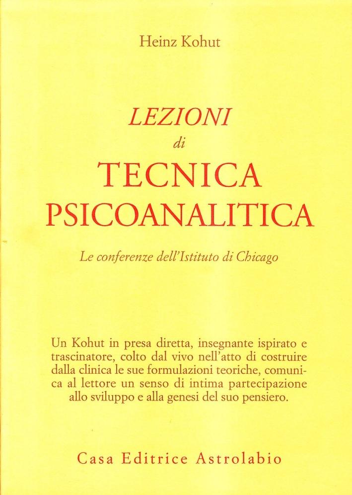 Lezioni di tecnica psicoanalitica. Le conferenze dell'Istituto di Chicago.