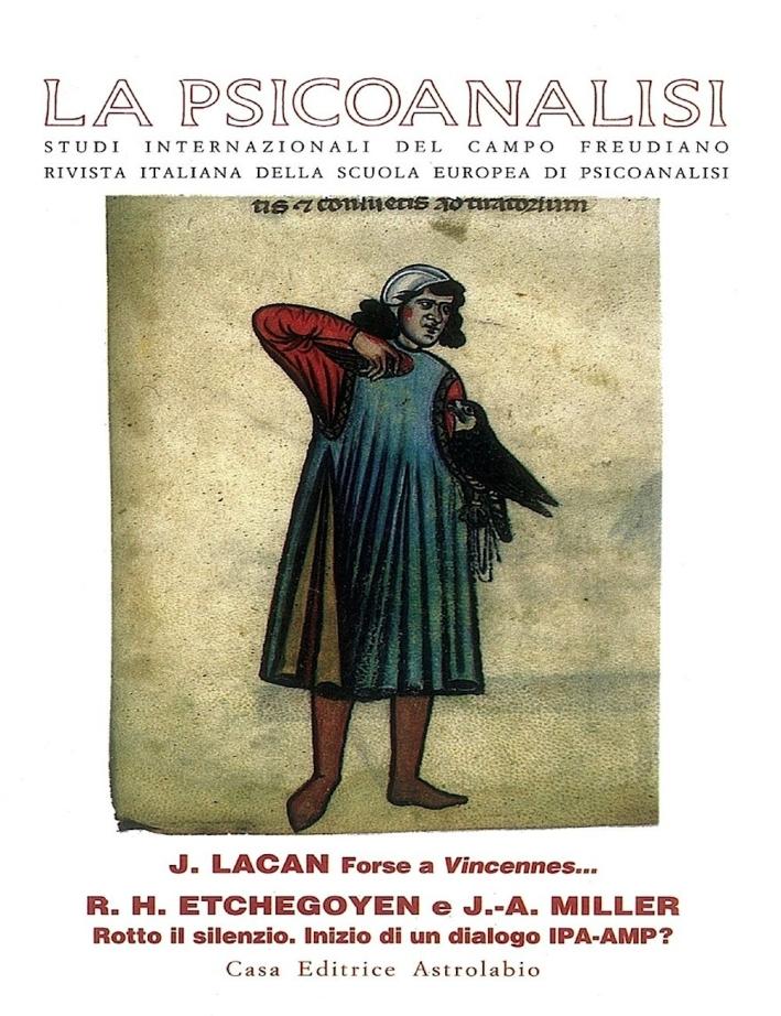 La psicoanalisi. Vol. 21: Jacques Lacan: forse a Vincennes...-R. H. Etchegoyen e J. A. Miller: rotto il silenzio. Inizio di un dialogo IPA-AMP