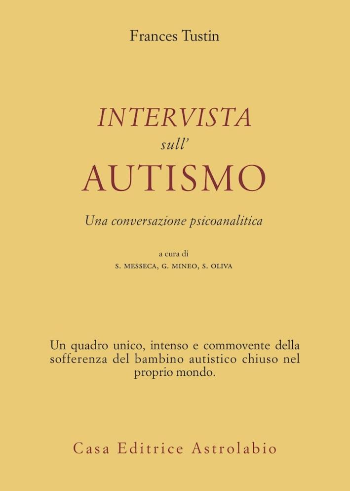 Intervista sull'autismo. Una conversazione psicoanalitica.