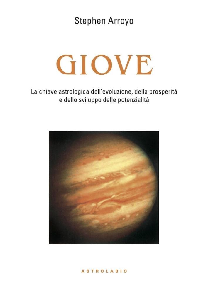 Giove. La chiave astrologica dell'evoluzione, della prosperità e delle potenzialità.