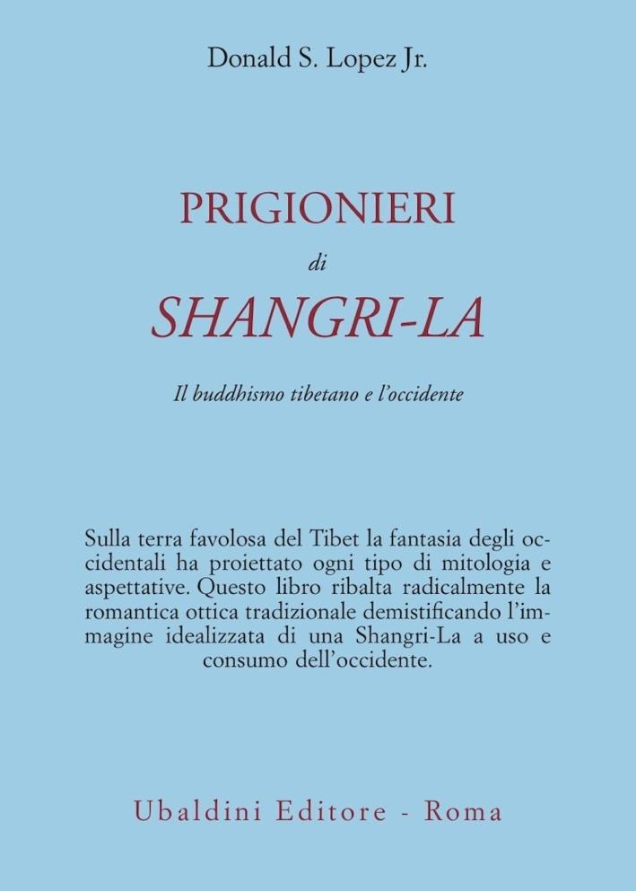 Prigionieri di Shangri-la. Il buddhismo tibetano e l'Occidente.