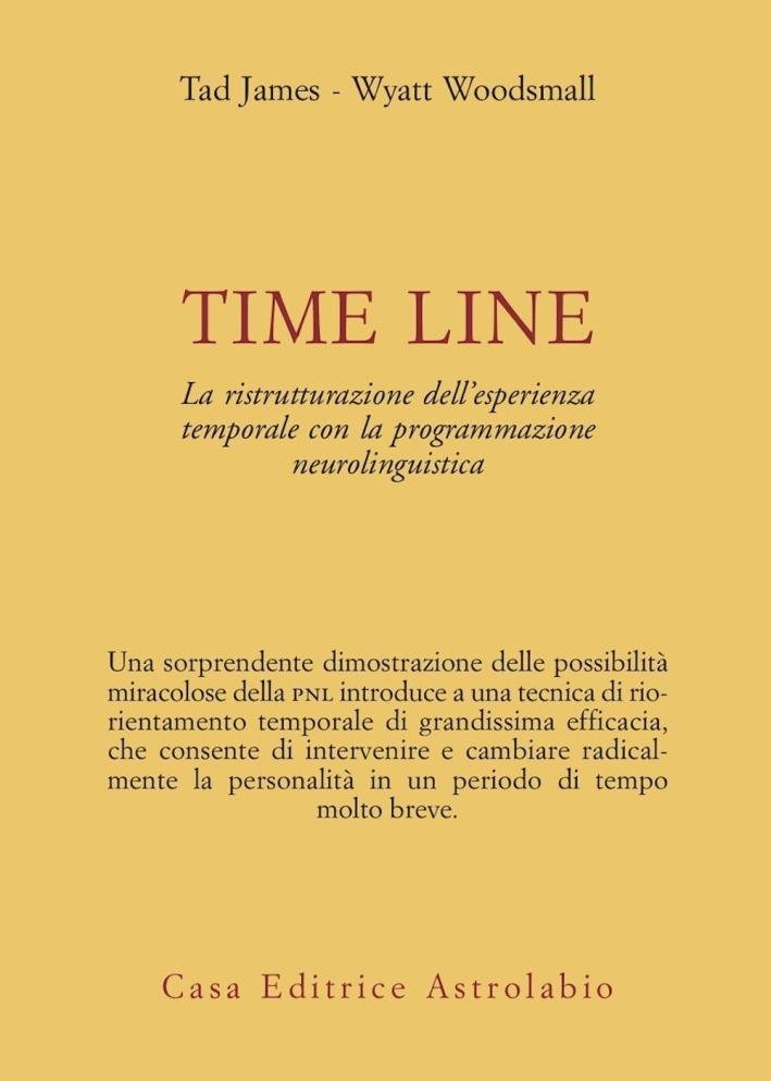 Time line. La ristrutturazione dell'esperienza temporale con la programmazione neurolinguistica.